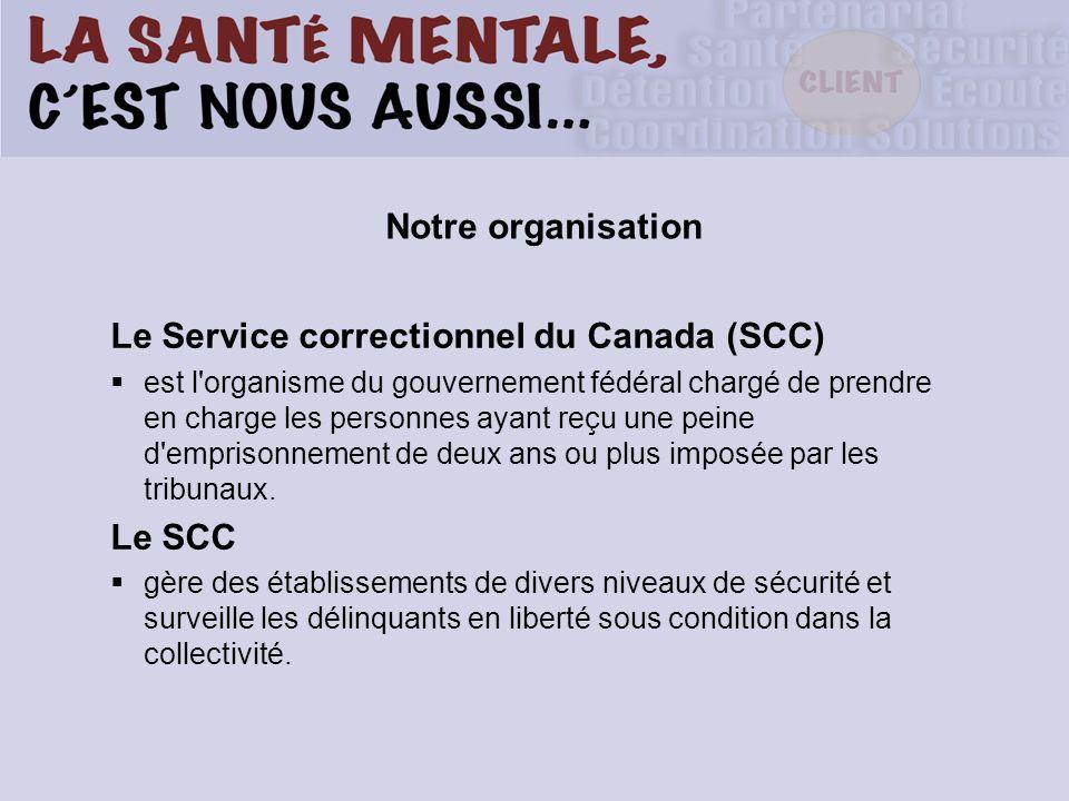 Le Service correctionnel du Canada (SCC) est l'organisme du gouvernement fédéral chargé de prendre en charge les personnes ayant reçu une peine d'empr
