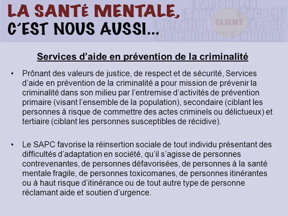 Services daide en prévention de la criminalité Prônant des valeurs de justice, de respect et de sécurité, Services daide en prévention de la criminali