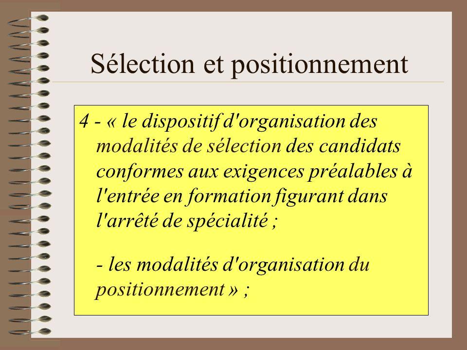 Sélection et positionnement 4 - « le dispositif d'organisation des modalités de sélection des candidats conformes aux exigences préalables à l'entrée