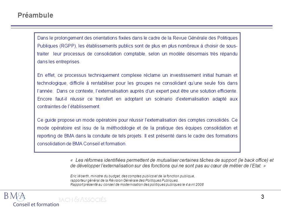 3 « Les réformes identifiées permettent de mutualiser certaines tâches de support (le back office) et de développer lexternalisation sur des fonctions