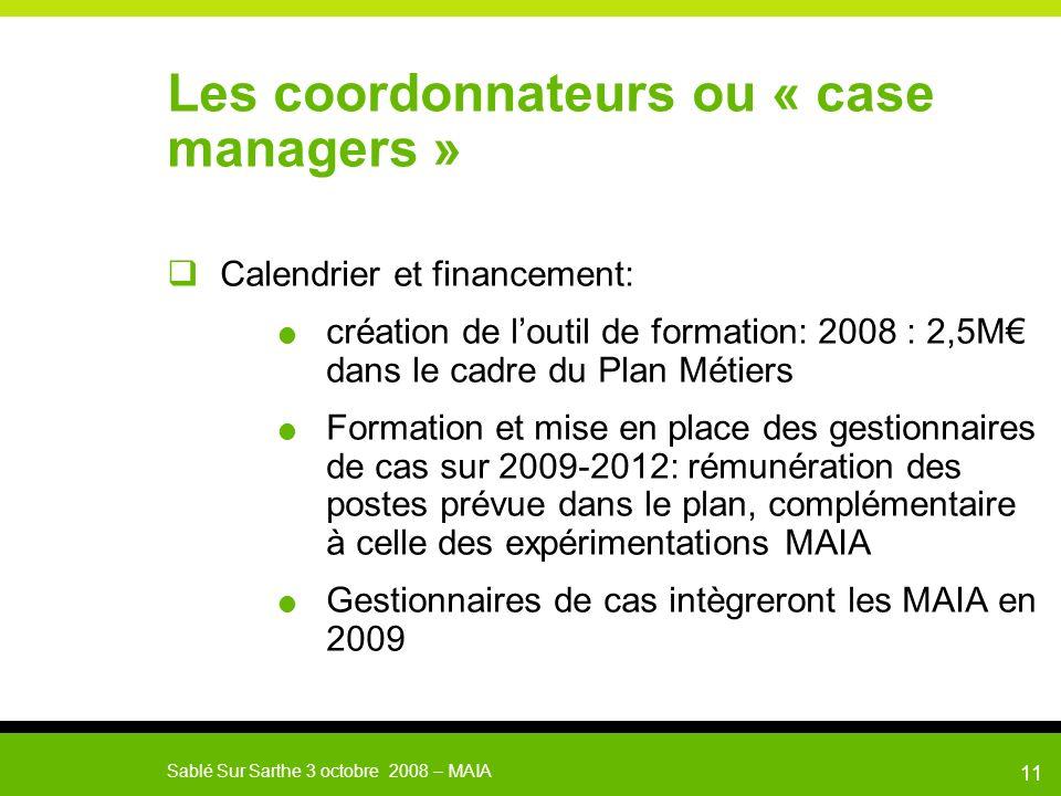 MAIA Sablé Sur Sarthe le 3 octobre 200812 Les nouveaux concepts : Intégration des services gestion de cas
