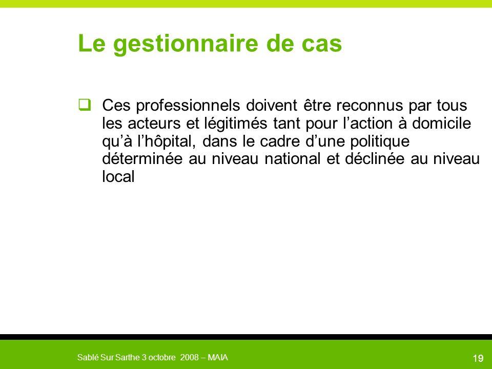 MAIA Sablé Sur Sarthe le 3 octobre 200820 Les expérimentations des maisons de lautonomie et de lintégration: la phase opérationnelle