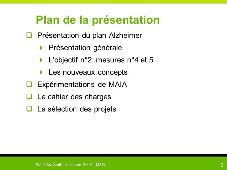 MAIA Sablé Sur Sarthe le 3 octobre 20083 Le Plan Alzheimer 2008-2012