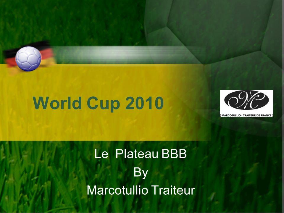 World Cup 2010 Le Plateau BBB By Marcotullio Traiteur