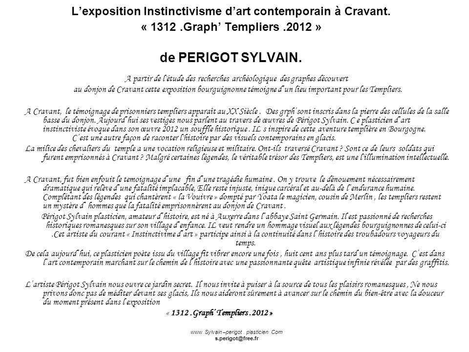 Lexposition Instinctivisme dart contemporain à Cravant. « 1312.Graph Templiers.2012 » de PERIGOT SYLVAIN. A partir de l'étude des recherches archéolog