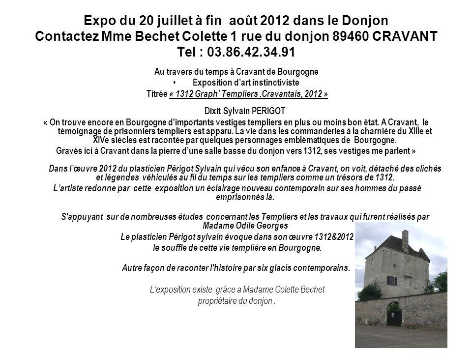 Expo du 20 juillet à fin août 2012 dans le Donjon Contactez Mme Bechet Colette 1 rue du donjon 89460 CRAVANT Tel : 03.86.42.34.91 Au travers du temps