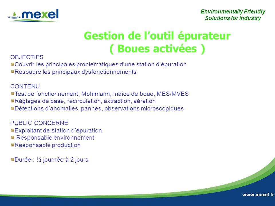Environmentally Friendly Solutions for Industry www.mexel.fr OBJECTIFS Couvrir les principales problématiques dune station dépuration Résoudre les pri