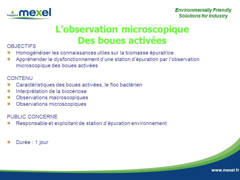 Environmentally Friendly Solutions for Industry www.mexel.fr OBJECTIFS Homogénéiser les connaissances utiles sur la biomasse épuratrice. Appréhender l