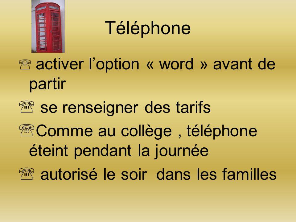 Téléphone activer loption « word » avant de partir se renseigner des tarifs Comme au collège, téléphone éteint pendant la journée autorisé le soir dan
