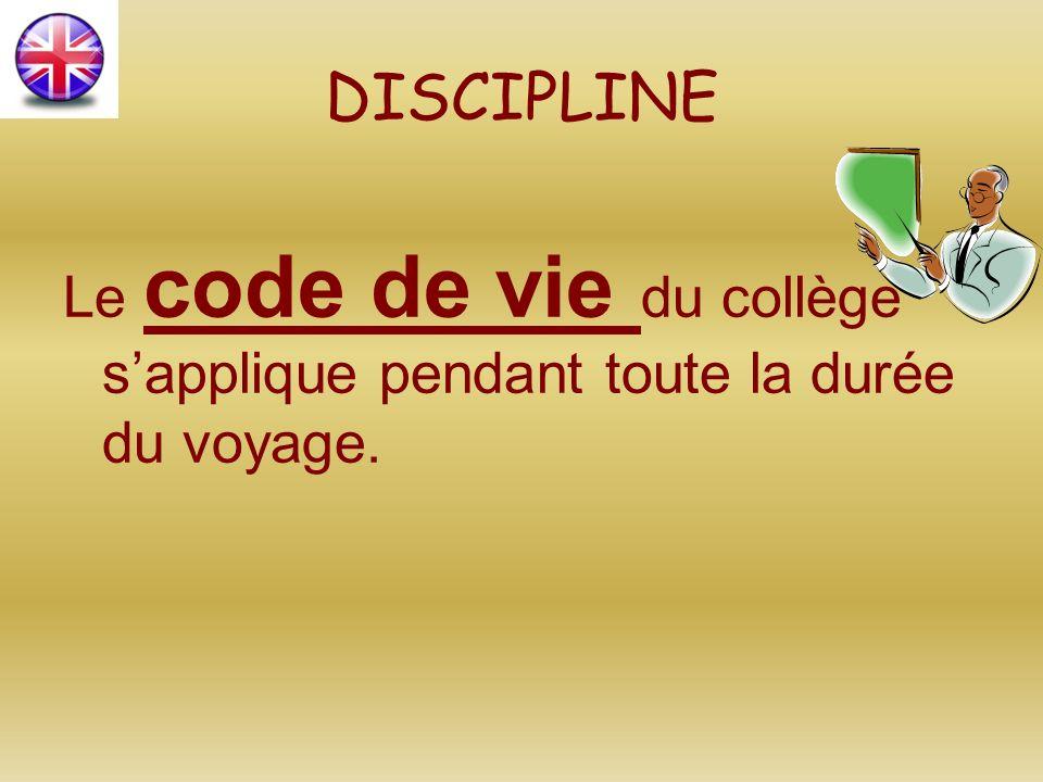 DISCIPLINE Le code de vie du collège sapplique pendant toute la durée du voyage.
