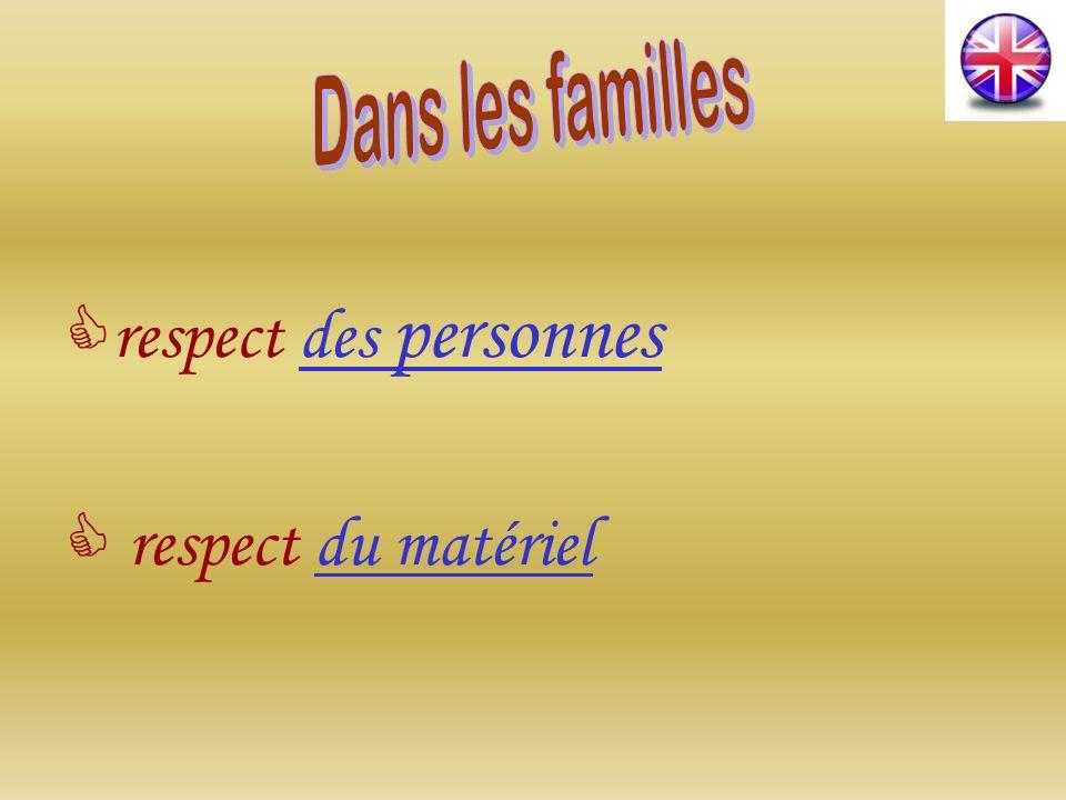 respect des personnesdes personnes respect du matérieldu matériel