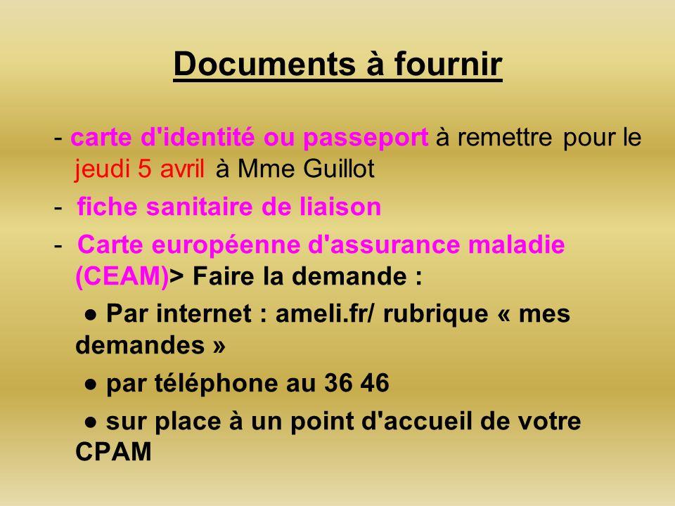 Documents à fournir - carte d'identité ou passeport à remettre pour le jeudi 5 avril à Mme Guillot - fiche sanitaire de liaison - Carte européenne d'a