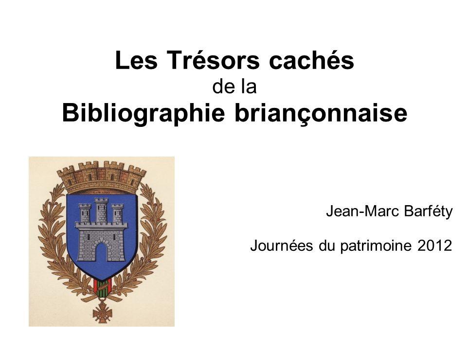 Les Trésors cachés de la Bibliographie briançonnaise Jean-Marc Barféty Journées du patrimoine 2012