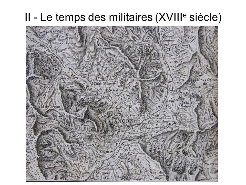 II - Le temps des militaires (XVIII e siècle)