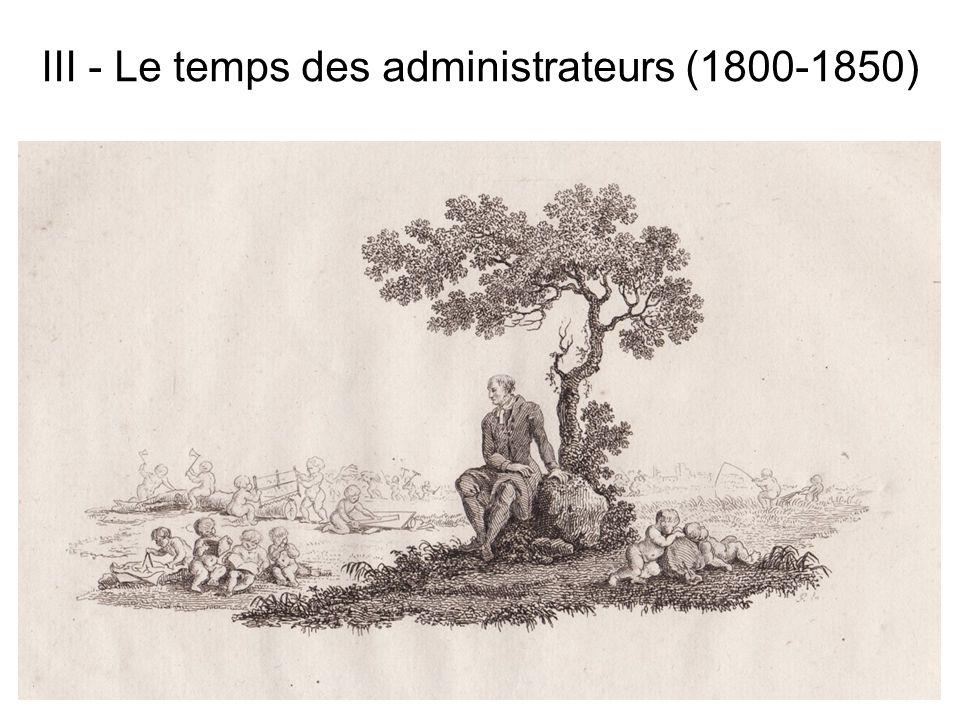 III - Le temps des administrateurs (1800-1850)