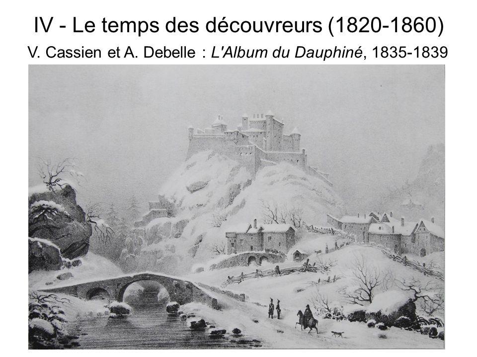 IV - Le temps des découvreurs (1820-1860) V. Cassien et A. Debelle : L'Album du Dauphiné, 1835-1839