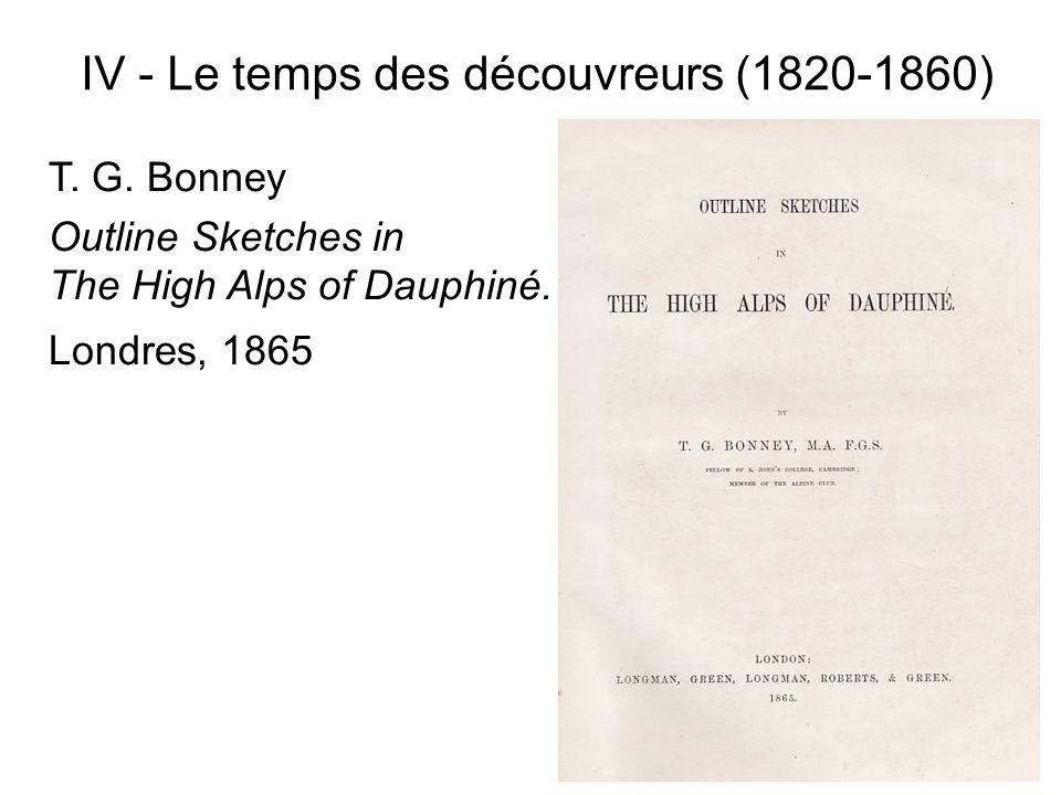 IV - Le temps des découvreurs (1820-1860) T. G. Bonney Outline Sketches in The High Alps of Dauphiné. Londres, 1865