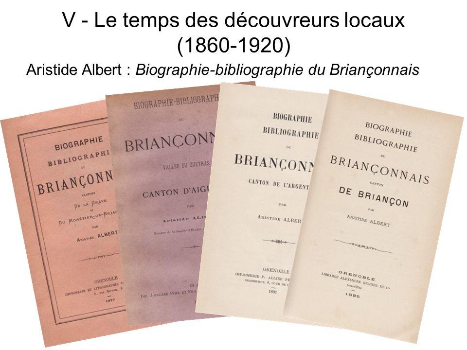 V - Le temps des découvreurs locaux (1860-1920) Aristide Albert : Biographie-bibliographie du Briançonnais