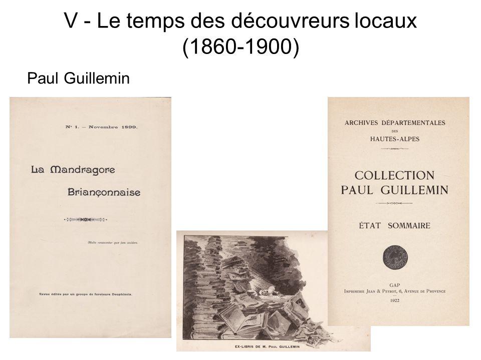 V - Le temps des découvreurs locaux (1860-1900) Paul Guillemin