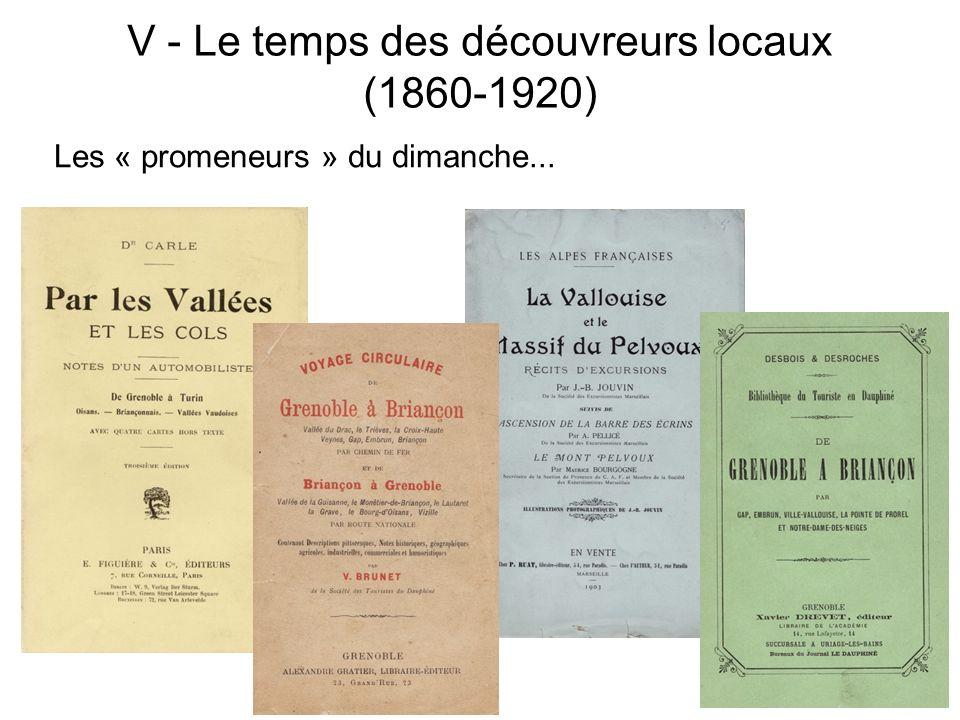 V - Le temps des découvreurs locaux (1860-1920) Les « promeneurs » du dimanche...
