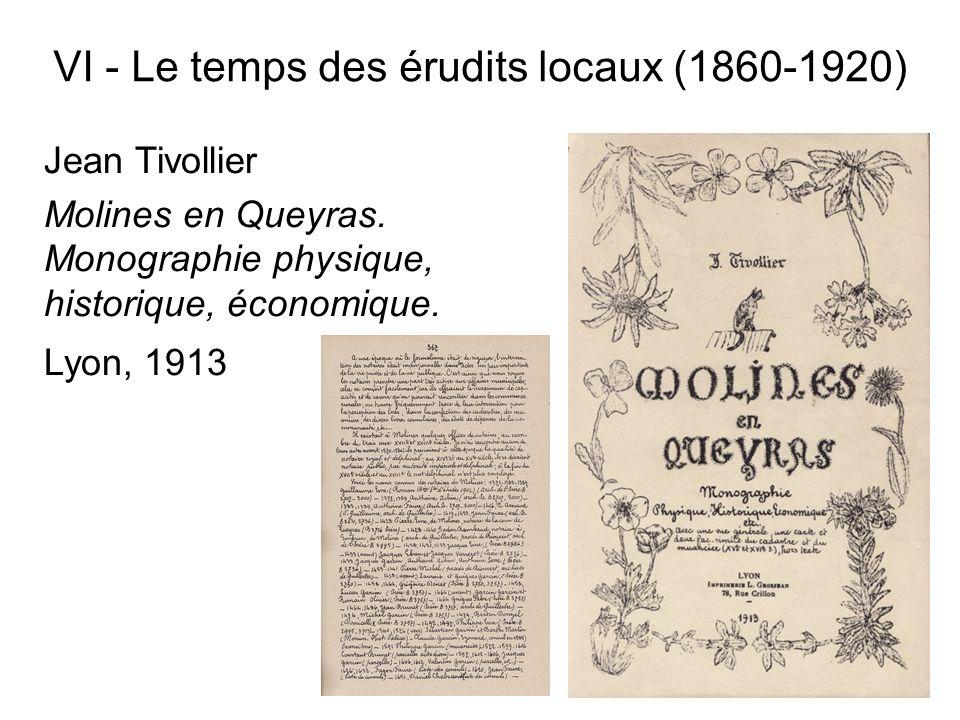 Jean Tivollier Molines en Queyras. Monographie physique, historique, économique. Lyon, 1913 VI - Le temps des érudits locaux (1860-1920)