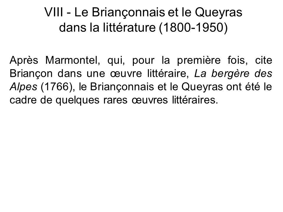 Après Marmontel, qui, pour la première fois, cite Briançon dans une œuvre littéraire, La bergère des Alpes (1766), le Briançonnais et le Queyras ont é