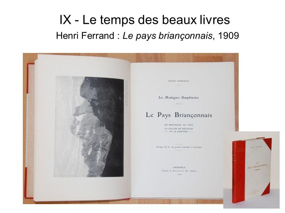 IX - Le temps des beaux livres Henri Ferrand : Le pays briançonnais, 1909