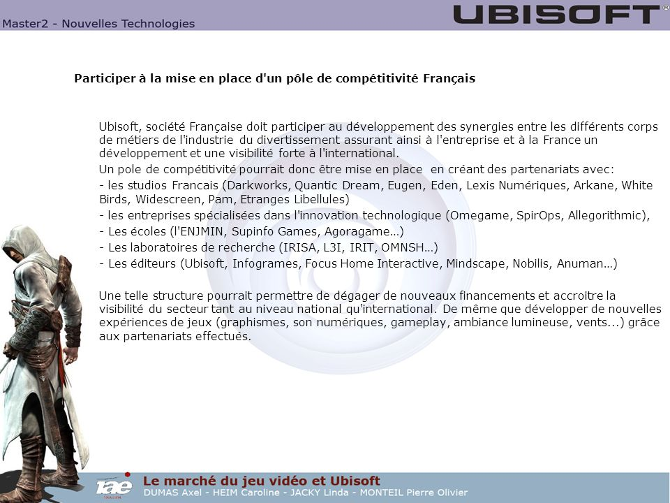 Participer à la mise en place d'un pôle de compétitivité Français Ubisoft, société Française doit participer au développement des synergies entre les
