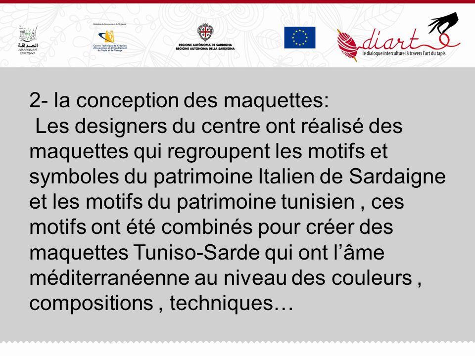 2- la conception des maquettes: Les designers du centre ont réalisé des maquettes qui regroupent les motifs et symboles du patrimoine Italien de Sarda