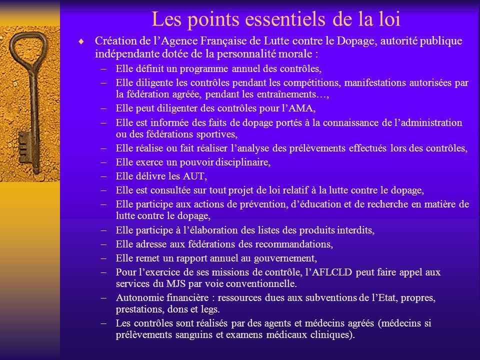 Les points essentiels de la loi Création de lAgence Française de Lutte contre le Dopage, autorité publique indépendante dotée de la personnalité moral