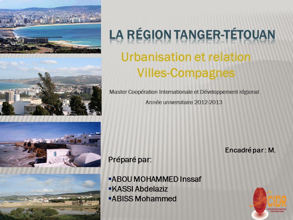 INTRODUCTION Présentation de la région Tanger – Tétouan Urbanisation au Maroc: état des lieux Urbanisation dans la Région de Tanger-Tétouan la relation villes compagnes quel sens et quelle évolution.