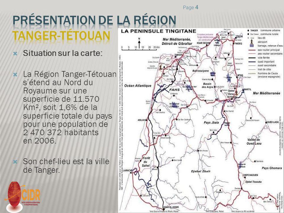 Situation sur la carte: La Région Tanger-Tétouan sétend au Nord du Royaume sur une superficie de 11.570 Km², soit 1,6% de la superficie totale du pays