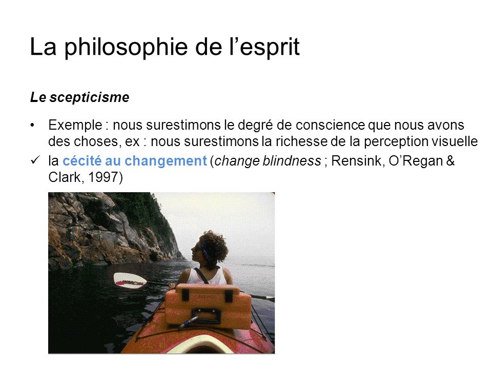 La philosophie de lesprit Loptimisme/naturalisme La conscience nest pas un mystère, cest un phénomène naturel que lon peut étudier scientifiquement (naturalisation de lesprit)