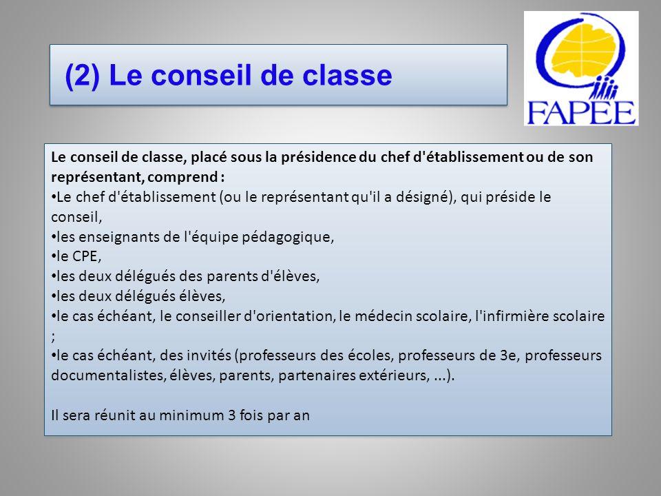 (2) Le conseil de classe Le conseil de classe, placé sous la présidence du chef d'établissement ou de son représentant, comprend : Le chef d'établisse