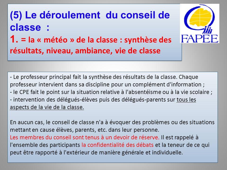 (5) Le déroulement du conseil de classe : 1. = la « météo » de la classe : synthèse des résultats, niveau, ambiance, vie de classe - Le professeur pri
