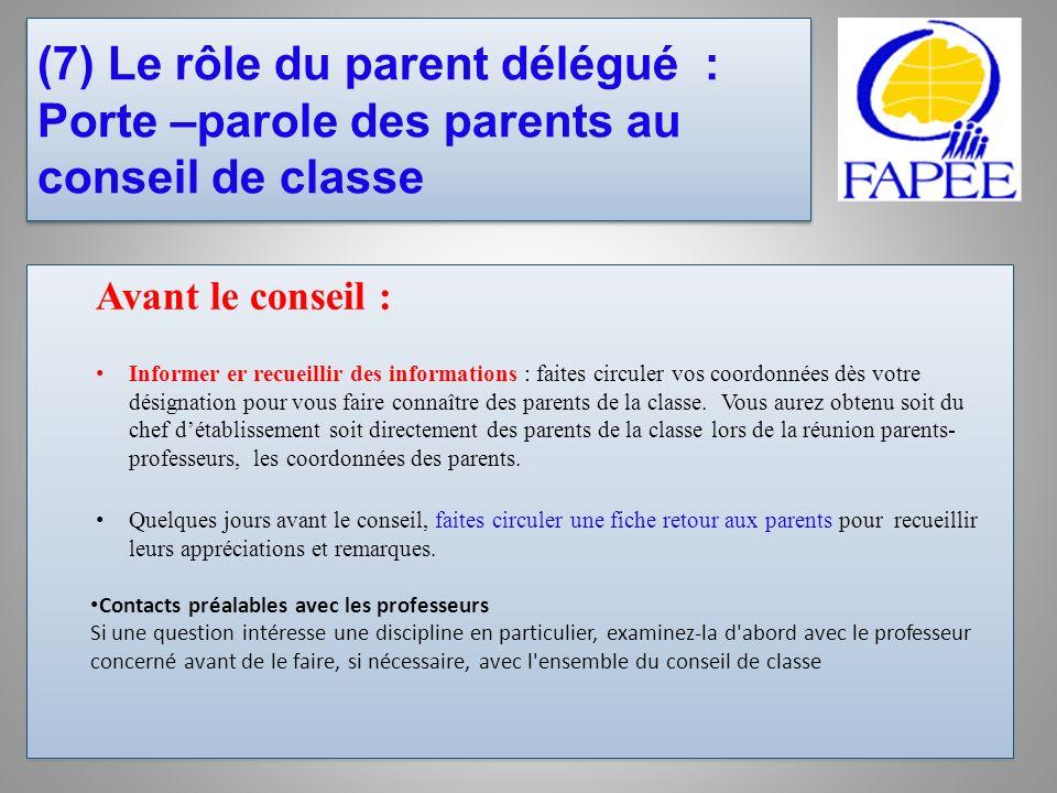 (7) Le rôle du parent délégué : Porte –parole des parents au conseil de classe Avant le conseil : Informer er recueillir des informations : faites cir