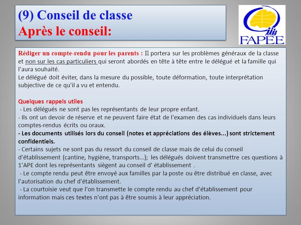 (9) Conseil de classe Après le conseil: Rédiger un compte-rendu pour les parents : Il portera sur les problèmes généraux de la classe et non sur les c