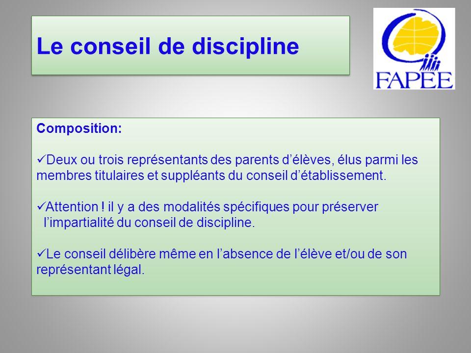 Le conseil de discipline Composition: Deux ou trois représentants des parents délèves, élus parmi les membres titulaires et suppléants du conseil déta