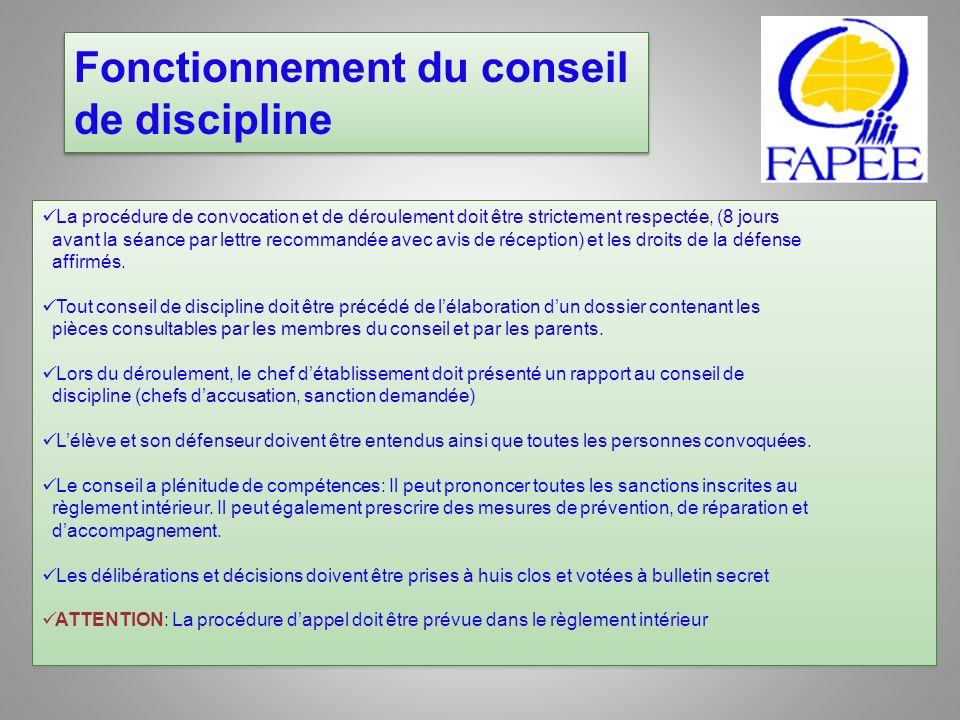 Fonctionnement du conseil de discipline La procédure de convocation et de déroulement doit être strictement respectée, (8 jours avant la séance par le