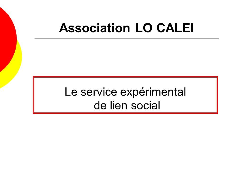 Le service expérimental de lien social Association LO CALEI