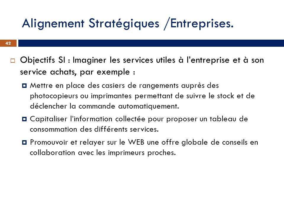Objectifs SI : Imaginer les services utiles à lentreprise et à son service achats, par exemple : Mettre en place des casiers de rangements auprès des