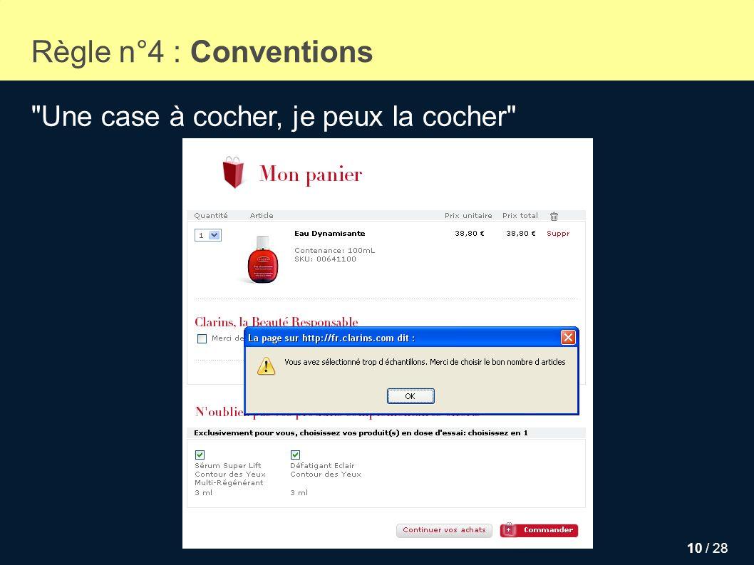 10 / 28 Règle n°4 : Conventions