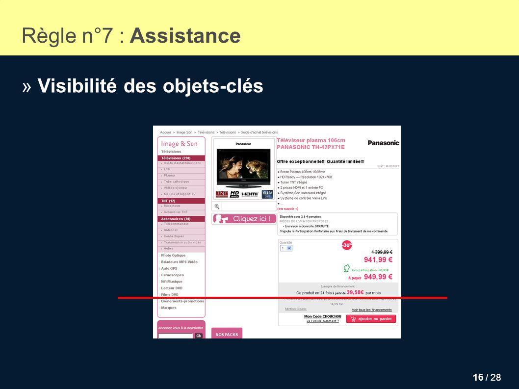 16 / 28 Règle n°7 : Assistance » Visibilité des objets-clés