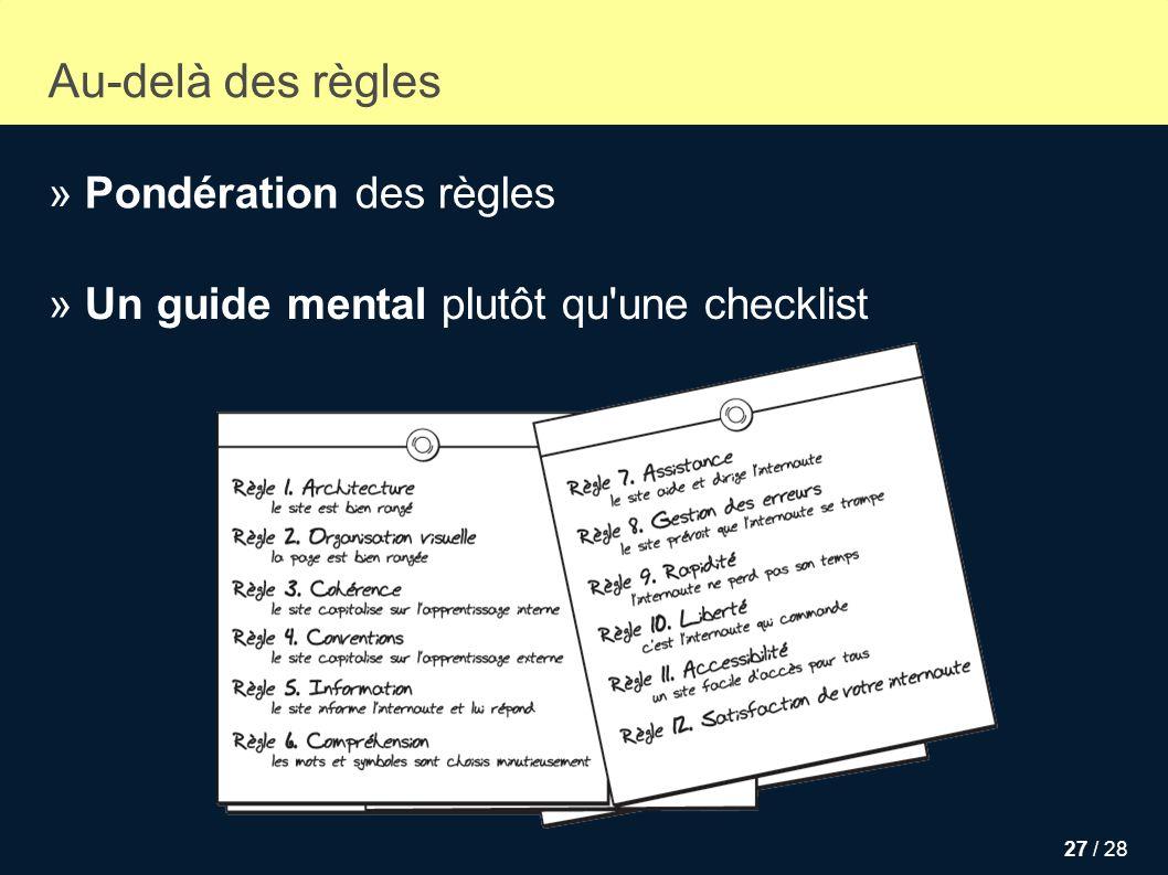 27 / 28 Au-delà des règles » Pondération des règles » Un guide mental plutôt qu'une checklist