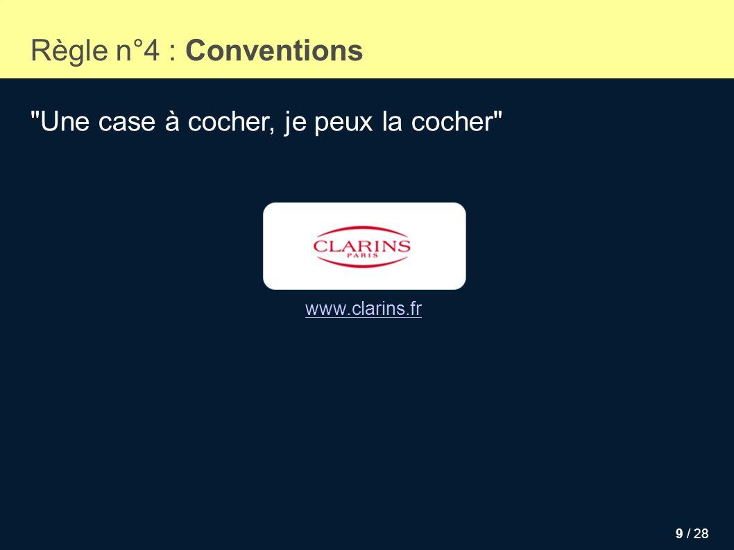 9 / 28 Règle n°4 : Conventions