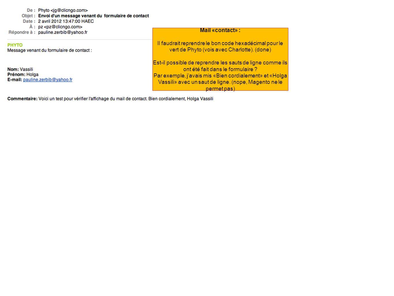 Mail «contact» : Il faudrait reprendre le bon code hexadécimal pour le vert de Phyto (vois avec Charlotte).