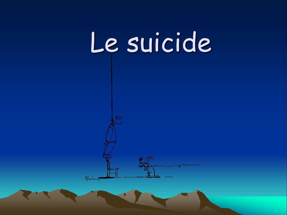 Définition Acte délibéré pour mettre fin à sa propre vie Pour être en présence de suicide, le décès doit être lintention de lacte et non pas une de ses conséquences Par exemple, un attentat-suicide sera plus considéré comme un acte terroriste que comme un suicide