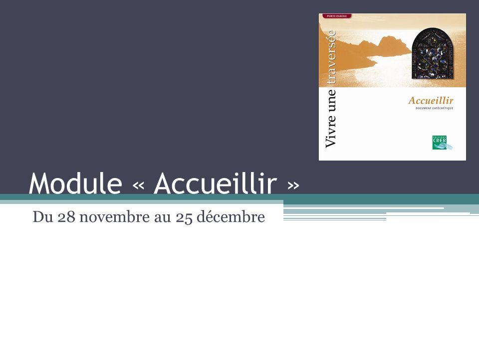 Module « Accueillir » Du 28 novembre au 25 décembre