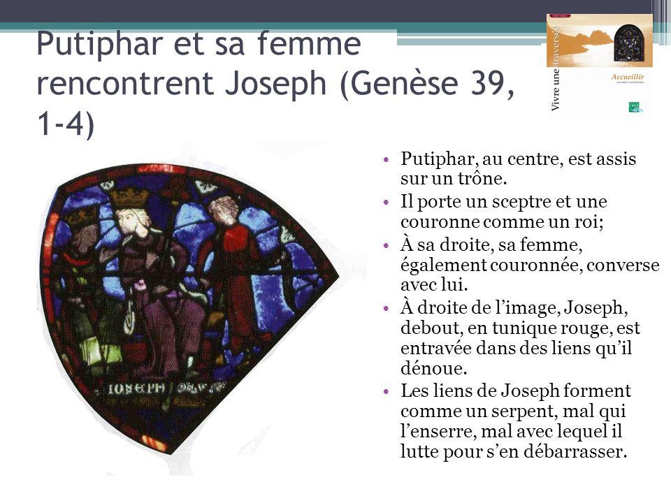 Putiphar et sa femme rencontrent Joseph (Genèse 39, 1-4) Putiphar, au centre, est assis sur un trône. Il porte un sceptre et une couronne comme un roi