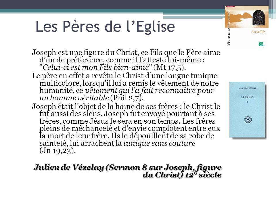 Les Pères de lEglise Joseph est une figure du Christ, ce Fils que le Père aime dun de préférence, comme il latteste lui-même :